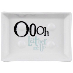 Ooooh Lather Me Up - Soap Dish