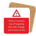 Rude Coaster - Wine is Mummy's Way of Forgetting