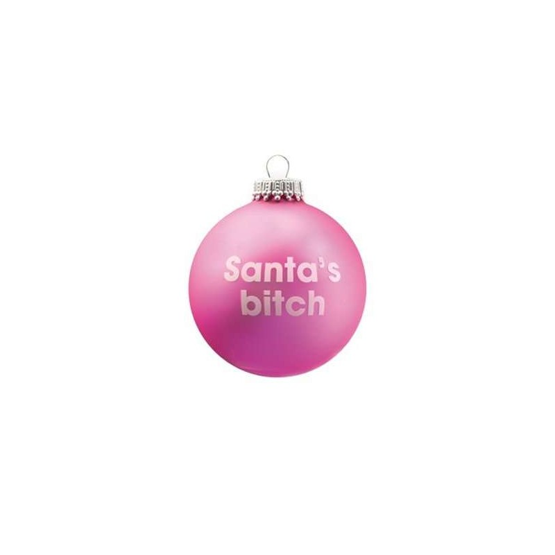 Cheeky Santa Baubles - Santa's Bitch