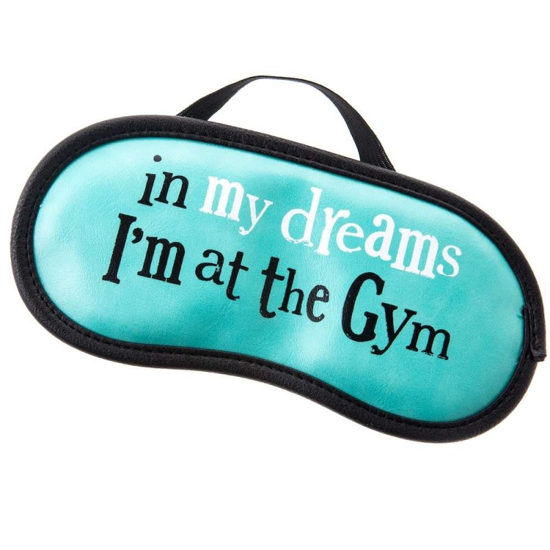 In My Dreams I'm At The Gym - Eyemask