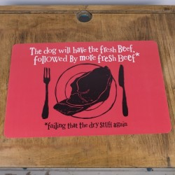 The Dog Will Have The Fresh Beef Placemat