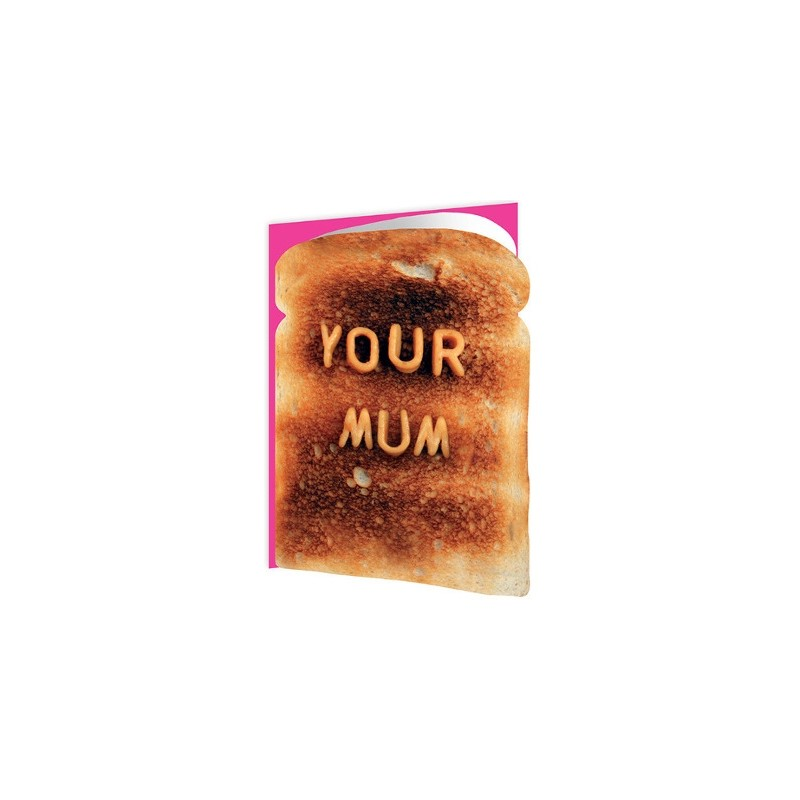 Toasted - Your Mum
