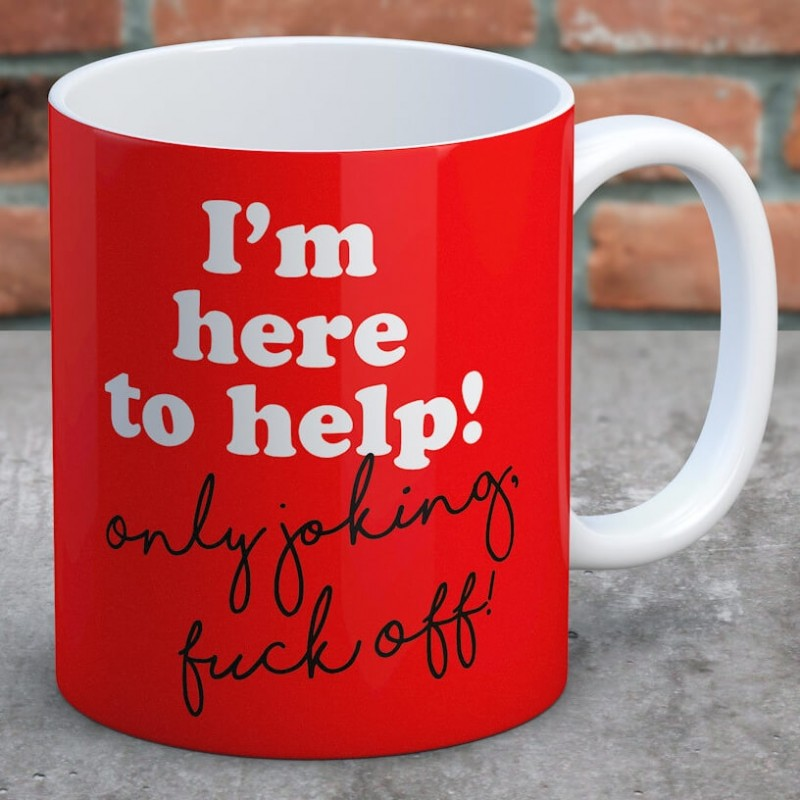 I'm Here To Help Mug