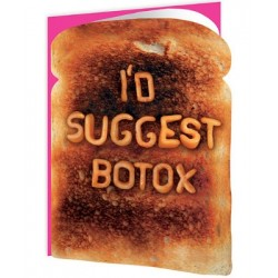 Toasted - I'd Suggest Botox